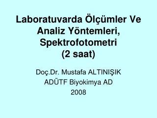 Laboratuvarda  l  mler Ve Analiz Y ntemleri, Spektrofotometri 2 saat