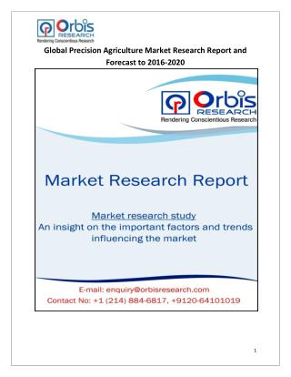 Global Precision Agriculture Industry Analysis & Forecast Report 2016-2020