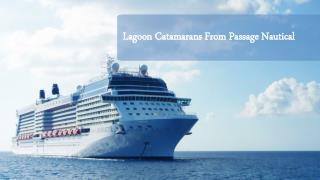 Lagoon Catamarans From Passage Nautical