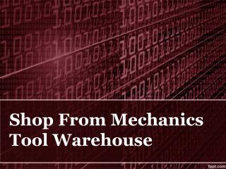 Shop From Mechanics Tool Warehouse