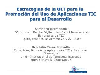 Estrategias de la UIT para la  Promoci n del Uso de Aplicaciones TIC  para el Desarrollo