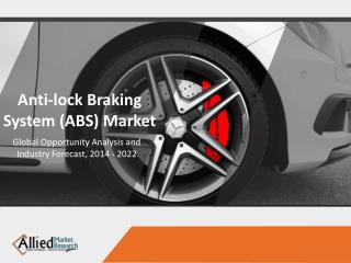 Anti-lock Braking System (ABS) Market by Sub-Systems and Vehicle Type, Industry Forecast - 2022