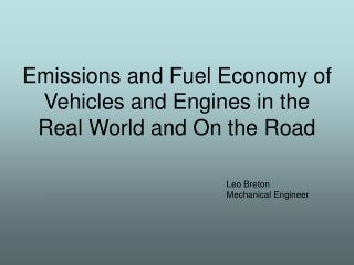 Emissions and Fuel Economy of Vehicles and Engines in the Real World and On the Road