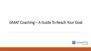 GMAT Coaching A Guide To Reach Your Goal
