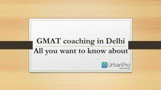 GMAT coaching in Delhi All you want to know about