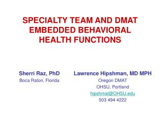 SPECIALTY TEAM AND DMAT EMBEDDED BEHAVIORAL HEALTH FUNCTIONS