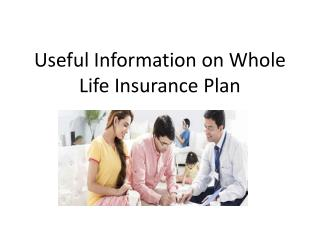 Useful Information on Whole Life Insurance Plan