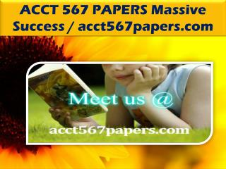 ACCT 567 PAPERS Massive Success / acct567papers.com