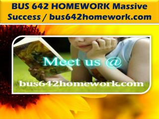 BUS 642 HOMEWORK Massive Success / bus642homework.com