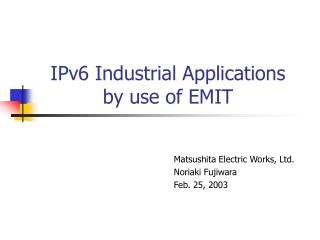 IPv6 Industrial Applications  by use of EMIT