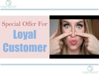 Special Offer For Loyal Customer - Nose Secret