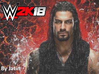 WWE 2K18  Power Point Prenentation