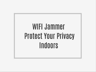 Wireless Jammer Protect Your Privacy Indoors