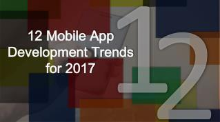 12 Mobile App Development Trends for 2017