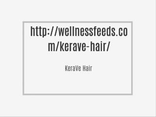 http://wellnessfeeds.com/kerave-hair/