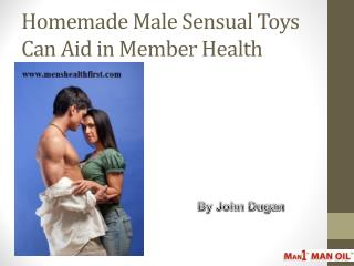 Homemade Male Sensual Toys Can Aid in Member Health