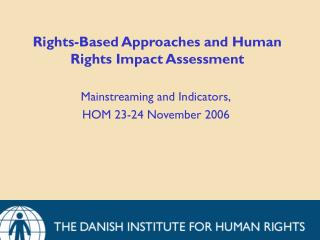 Rights-Based Approaches and Human Rights Impact Assessment