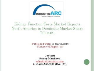 Kidney Function Tests Market: Asia-Pacific Demand Predicted to Grow Fastest Till 2021 | IndustryARC
