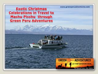 Exotic Christmas Celebrations in Tours in Cusco Peru  through Green Peru Adventures