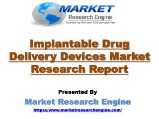 Implantable Drug Delivery Devices Market Worth US$ 27 Billion by 2021