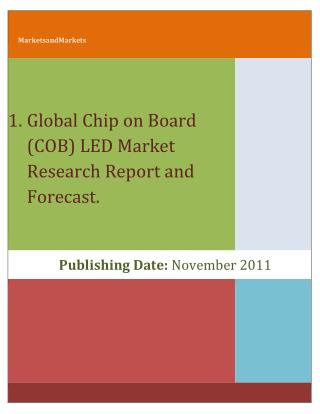 Chip on Board Light Emitting Diode (COB LED) Market (2011-2016) Global Forecast