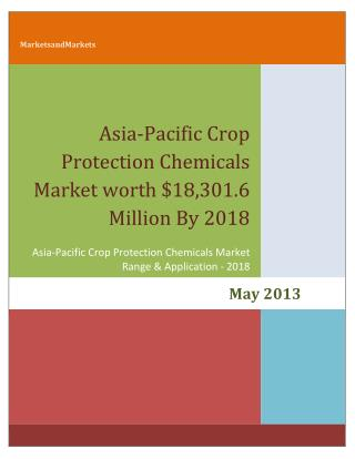Asia-Pacific Crop Protection Chemicals Market worth $18,301.6 Million By 2018