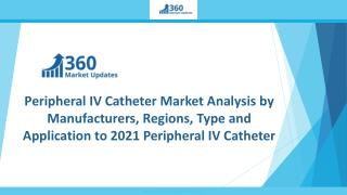 Peripheral IV Catheter Market Analysis by Manufacturers, Regions, Type and Application to 2021 Peripheral IV Catheter