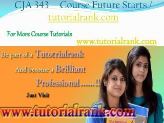 CJA 343 Course Experience Tradition / tutorialrank.com