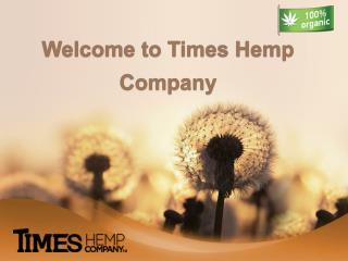 Times Hemp Company - Creators of Hemp Based Products