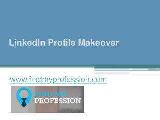 LinkedIn Profile Makeover - www.findmyprofession.com