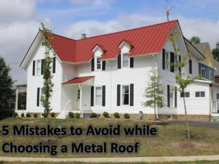 Mistakes to be Avoided while choosing a Metal Roof