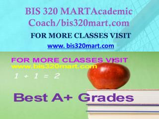 BIS 320 MART  Dreams Come True /bis320mart.com