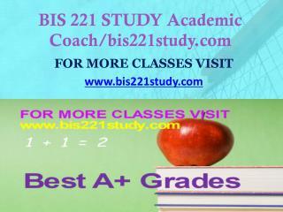 BIS 221 STUDY Dreams Come True /bis221study.com