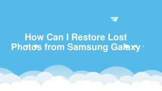How Can I Restore Lost Photos from Samsung Galaxy