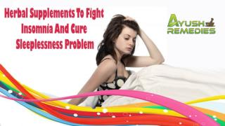 Herbal Supplements To Fight Insomnia And Cure Sleeplessness Problem