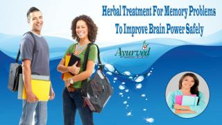 Herbal Treatment For Memory Problems To Improve Brain Power Safely