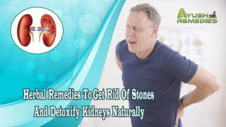 Herbal Remedies To Get Rid Of Stones And Detoxify Kidneys Naturally