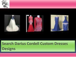Darius Cordell's Expert Custom Designs Dressmaker