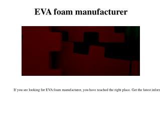 EVA foam manufacturer