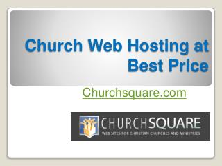 Church Web Hosting at Best Price - Churchsquare.com