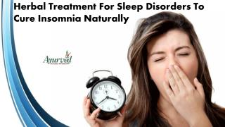 Herbal Treatment For Sleep Disorders To Cure Insomnia Naturally
