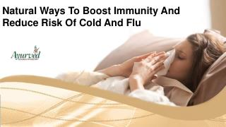 Natural Ways To Boost Immunity And Reduce Risk Of Cold And Flu