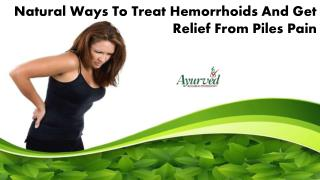 Natural Ways To Treat Hemorrhoids And Get Relief From Piles Pain