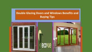 Double Glazing Doors and Windows Benefits and Buying Tips