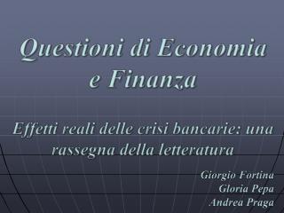 Questioni di Economia e Finanza   Effetti reali delle crisi bancarie: una rassegna della letteratura
