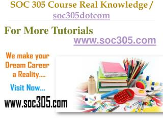 SOC 305 Course Real Tradition,Real Success / soc305dotcom