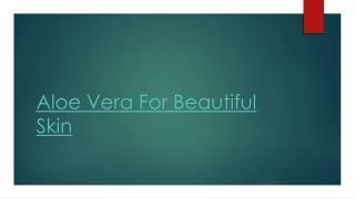 AloeVera For Beautiful Skin