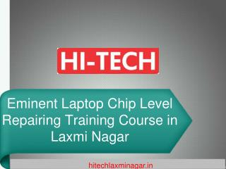 Eminent Laptop Chip Level Repairing Training Course in Laxmi Nagar