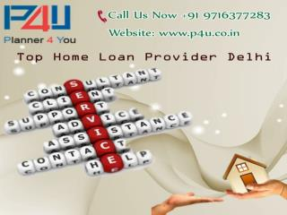 Top Home Loan Provider Delhi Call at 9716377283