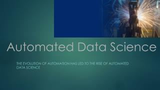 Automated Data Science